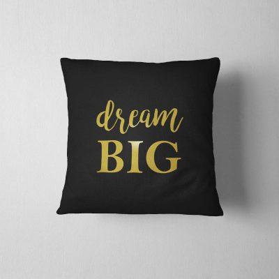 poduszka-z-nadrukiem-dream-big-c-z-ddshirt